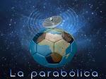 La Parabólica.