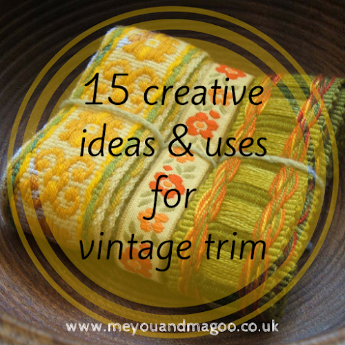 15 creative ideas for using vintage trims, ribbons, fabric scraps and haberdashery items
