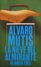 La nieve del almirante, Álvaro Mutis