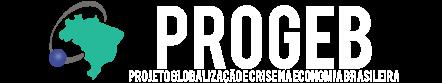 PROGEB - Projeto Globalização e Crise na Economia Brasileira