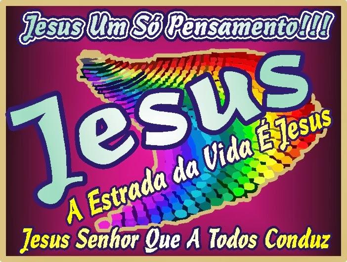 A Estrada da Vida é Jesus Cristo Nosso Eterno Senhor e Salvador Yeshua