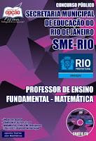 Apostila SME RIO (RJ) PROFESSOR Magistério - Matemática.