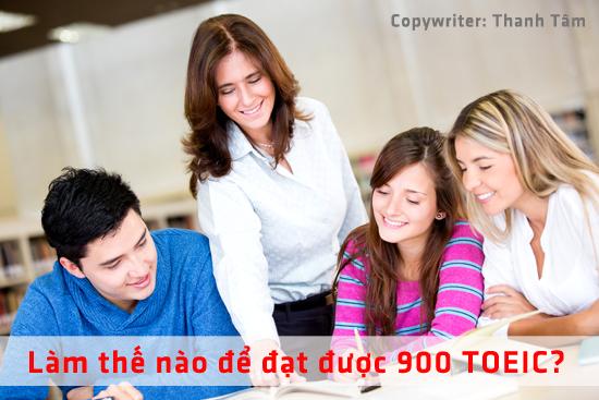 Học thế nào để thi đạt 900 điểm TOEIC chất lượng
