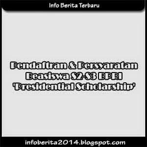 Info Beasiswa S2 S3 BPRI (Presidential Scholarship)