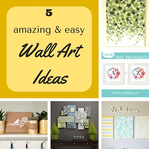 5 amazing & easy wall art ideas