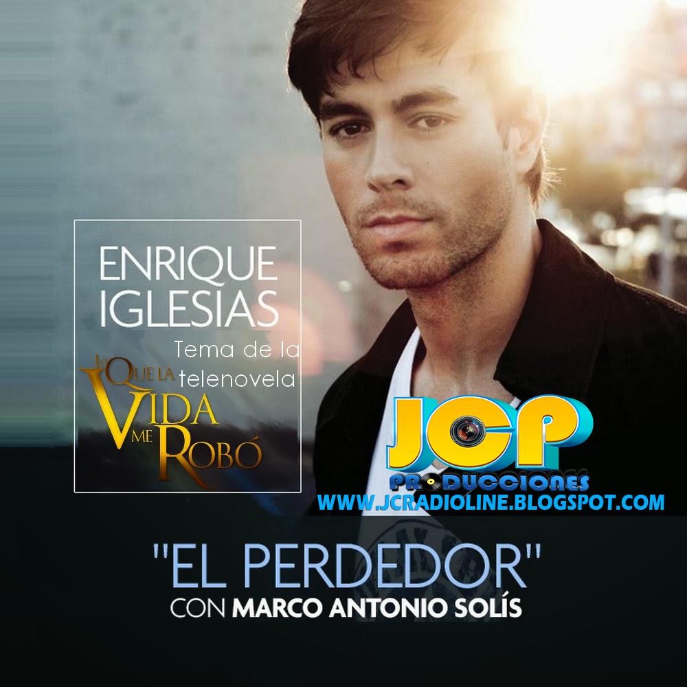EL PERDEDOR - ENRIQUE IGLESIAS - MARCO ANTONIO SOLIS REMIX ...