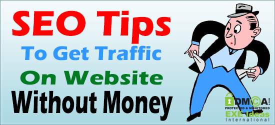 SEO Tips To Get Traffic On Website Without Money