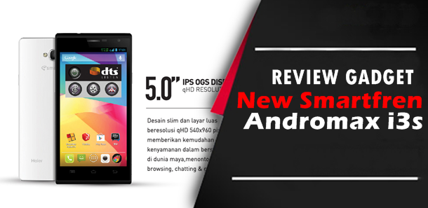 Review Gadget : New Smartfren Andromax i3s