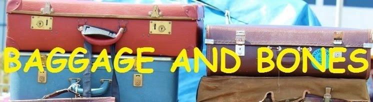 Baggage and Bones