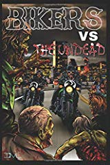 BIKERS VS THE UNDEAD