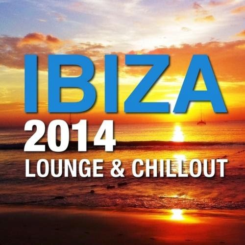 Download Ibiza 2014 Lounge & Chillout 2014 Baixar CD 2014