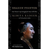 Dragon Fighter: One Woman's Epic Struggle for Peace with China