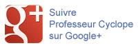 Suivre Professeur Cyclope sur Google +