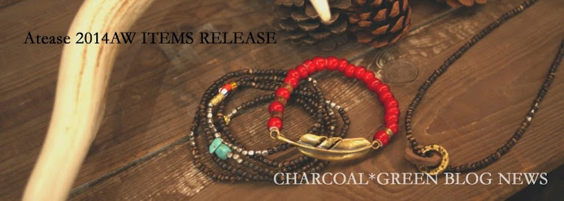 CHARCOAL*GREEN BLOG NEWS|アクセサリー・ジュエリー・革製品・ブライダルリングのセレクトショップ、チャコールグリーンブログニュース