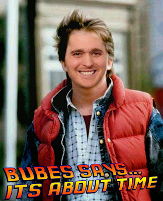 Bubes Says - It's about time