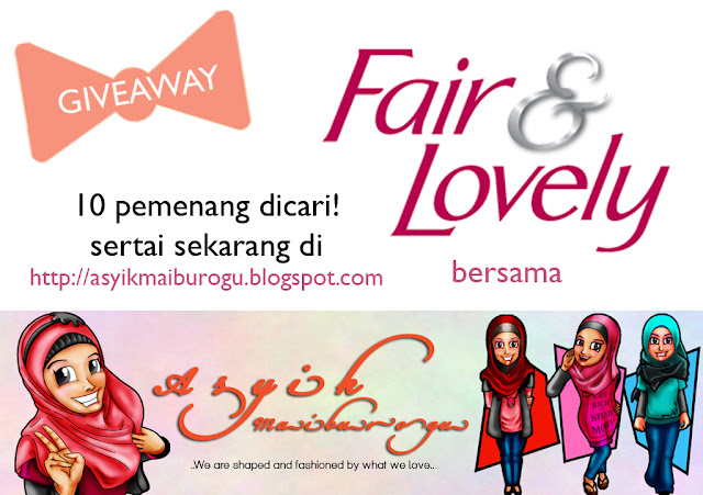fair & lovely, giveaway, asyik maiburogu,