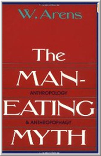 S t r a v a g a n z a 11012012 12012012 a major impetus to debates over the reality of cannibalism came from william arenss the man eating myth 1979 which examined selected accounts from fandeluxe Choice Image
