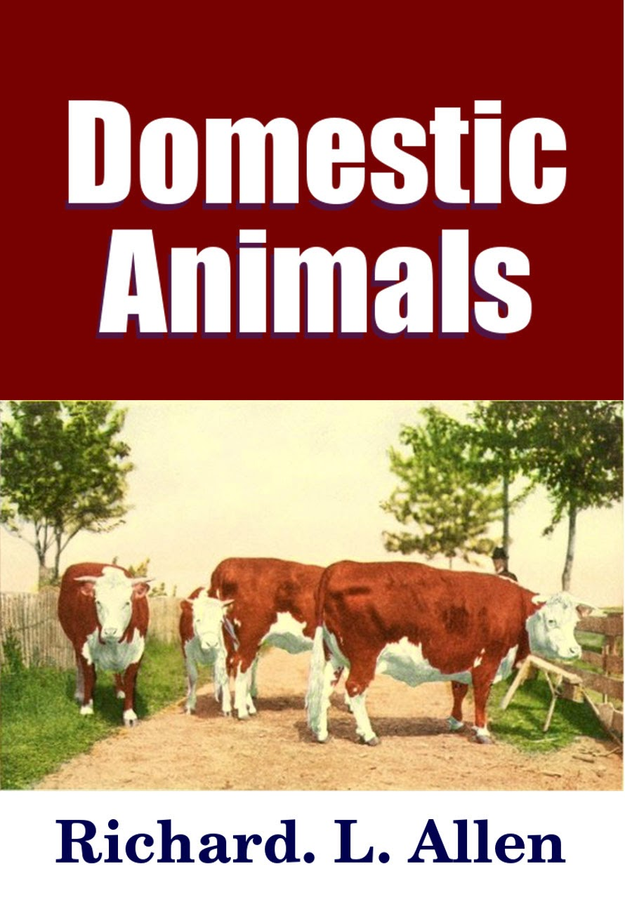 Domestic Animals by Richard L. Allen - classic reference on farming livestock