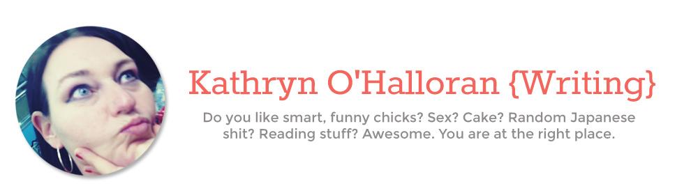 Kathryn O'Halloran  {Writing}