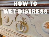 THE ART OF WET DISTRESSING
