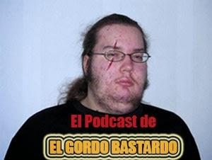 El Podcast de El Gordo Bastardo