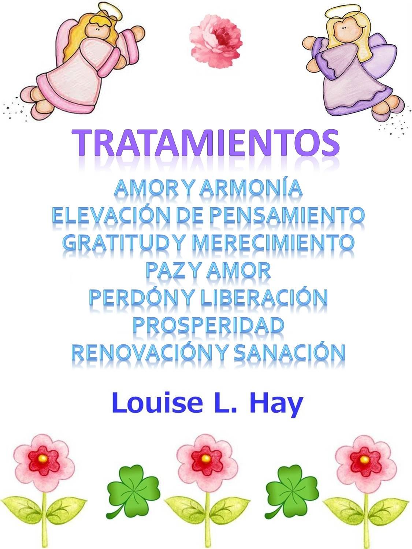 Más tratamientos positivos de Louise L. Hay