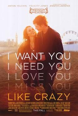 Cuồng Si | Yêu Dại Khờ - Like Crazy (2011) Poster