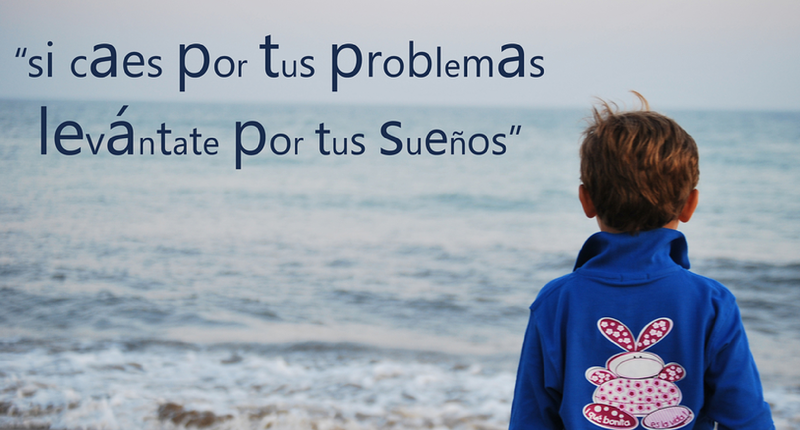 Si caes por tus problemas, levántate por tus sueños