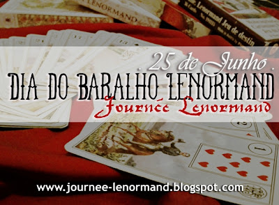 Dia do Baralho Lenormand * 25 de Junho