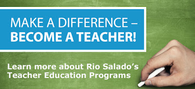 poster for teacher ed.  Text: Make a Difference.  Become a Teacher!  Learn more about Rio Salado's Teacher Ed Programs