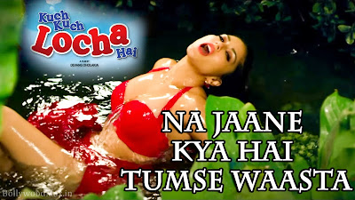 Na Jaane Kya Hai Tumse Waasta Lyrics - Kuch Kuch Locha Hai - Sunny Leone