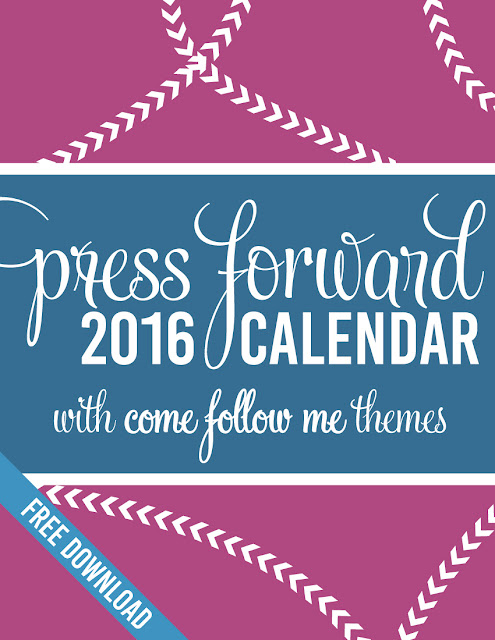 Press Forward 2016 Calendar with Come Follow Me Themes