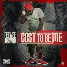 PeeWee Longway - It Cost To Be Me
