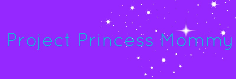 Project Princess Mommy