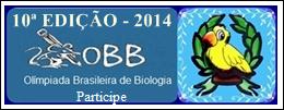 Participe da 10ª Olimpíada Brasileira de Biologia