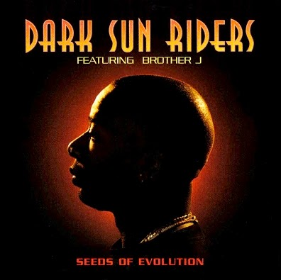 Dark Sun Riders ft. Brother J. - Seeds of Evolution (1996)
