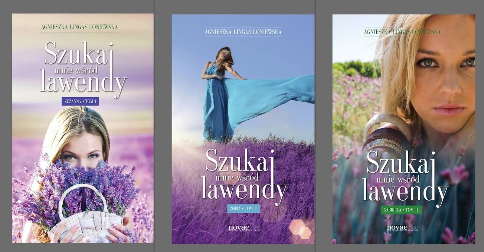 Szukaj mnie wsród lawendy - Agnieszka Lingas-Łoniewska - zapowiedź serii + fragmenty