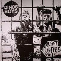 "DINOS BOYS - ""Last Ones"""