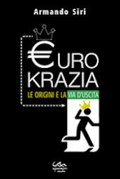 EUROKRAZIA  - Le origini e la via di uscita