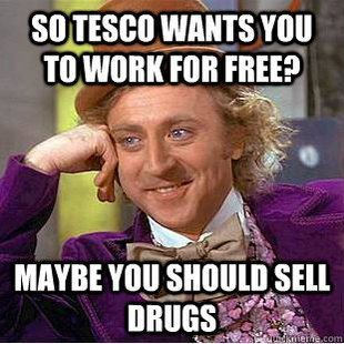 Work for Tesco for free!