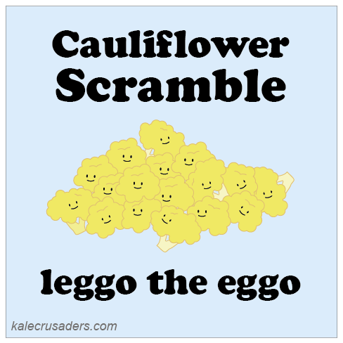 Cauliflower Scramble, leggo the eggo