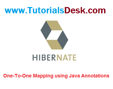 Hibernate One-To-One Mapping Using Java Annotations Tutorial with Examples