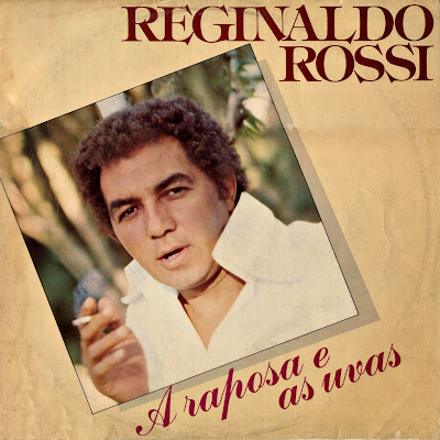 Reginaldo Rossi - A Raposa e As Uvas