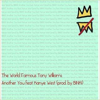 Tony Williams ft. Kanye West – Another You Lyrics | Letras | Lirik | Tekst | Text | Testo | Paroles - Source: musicjuzz.blogspot.com