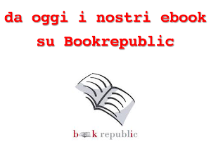 da oggi i nostri ebook su Bookrepublic