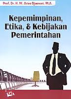 ajibayustore  Judul Buku : Kepemimpinan, Etika, & Kebijakan Pemerintahan Pengarang : Prof. Dr. H. M. Aries Djaenuri, M.A Penerbit : Ghalia Indonesia