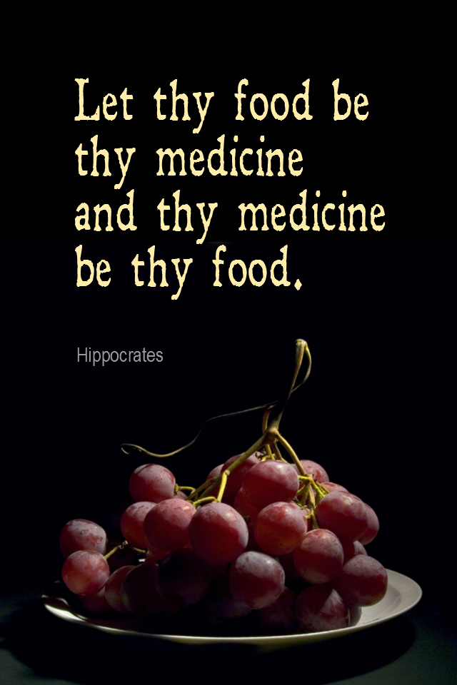 visual quote - image quotation for HEALTHY EATING - Let thy food be they medicine and thy medicine be thy food. - Hippocrates