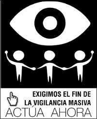 Exígimos el fin de la vigilancia masiva. Actúa Ahora