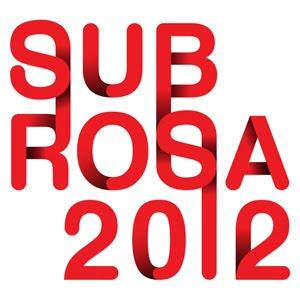 SUB ROSA 2012