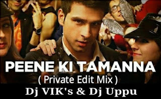 Peene+Ki+Tamanna+%28Private+Edit%29+-+DJ+VIK%27s+%26+DJ+UPPU.mp3